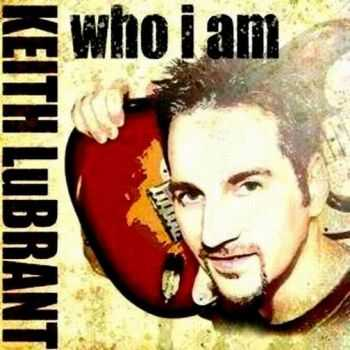 Keith LuBrant - Who I Am (2013)