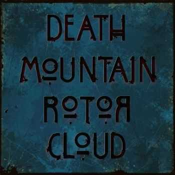 Death Mountain Rotor Cloud - Death Mountain Rotor Cloud (2013)