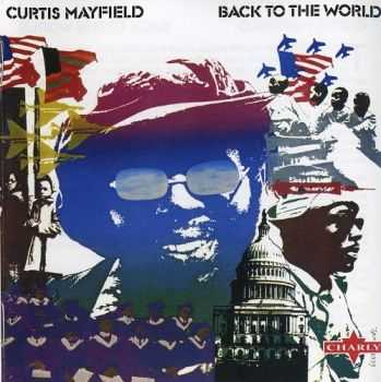 Curtis Mayfield - Back To The World (1973)