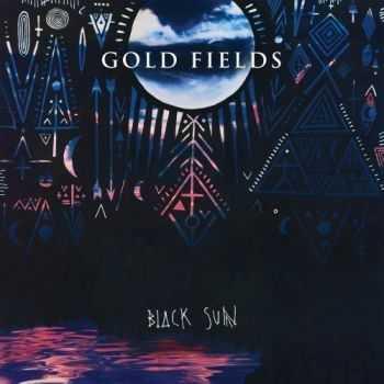 Gold Fields - Black Sun (2013)