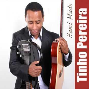 Tinho Pereira - Hand Made (2011)