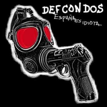 Def Con Dos - España Es Idiota (2013)