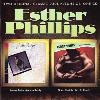 Esther Phillips - Here's Esther Are You Ready / Good Black Is Hard To Crack (2011) FLAC