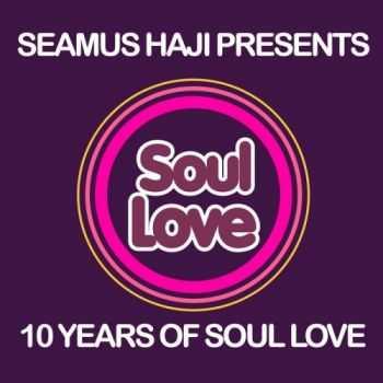 VA - 10 Years Of Soul Love (unmixed tracks)(2012)