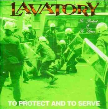 Lavatory - To Protect And To Serve 1993 [LOSSLESS]