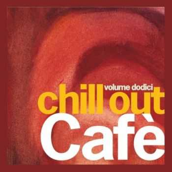 VA - Chill Out Cafe Vol 12 (2013)