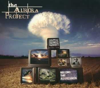 The Aurora Project - Selling The Aggression (2013)