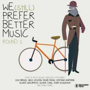VA - We Still Prefer Better Music Round 2 (2013)