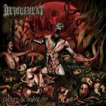 Devourment - Conceived In Sewage (2013)