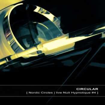 Circular - [Nordic Circles | live Nuit Hypnotique #4] (2013)