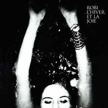 Robi - L'Hiver Et La Joie (2013)
