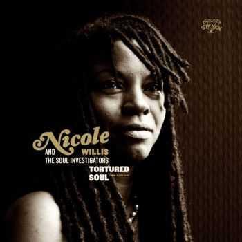 Nicole Willis & The Soul Investigators - Tortured Soul (2013)