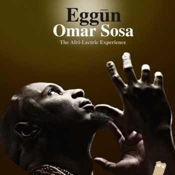 Omar Sosa - Eggun: The Afri-Lectric Experience (2013)