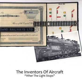 The Inventors of Aircraft - Where the Light Stops (2013)