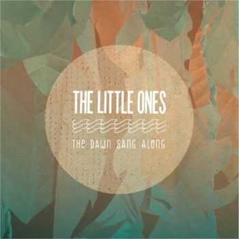 The Little Ones - The Dawn Sang Along (2013)