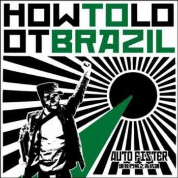 How to Loot Brazil - Auto Fister (2012)