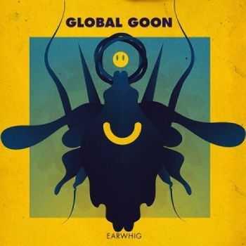 Global Goon - Earwhig (2013)