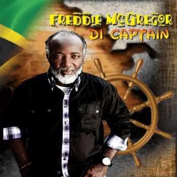 Freddie McGregor - Di Captain (2013)