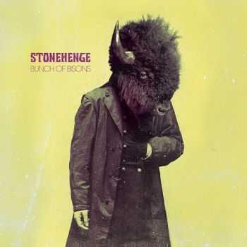 Stonehenge - Bunch Of Bisons (2013)