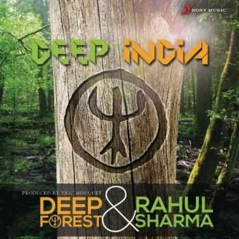 Deep Forest & Rahul Sharma - Deep India (2013)