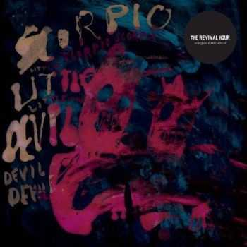The Revival Hour - Scorpio Little Devil (2013) Lossless