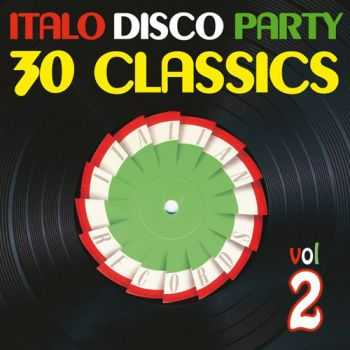 VA - Italo Disco Party Vol 2 (30 Classics From Italian Records) (2013)