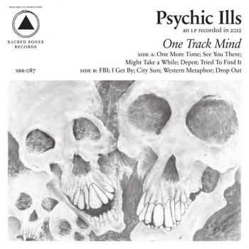 Psychic Ills - One Track Mind (2013)