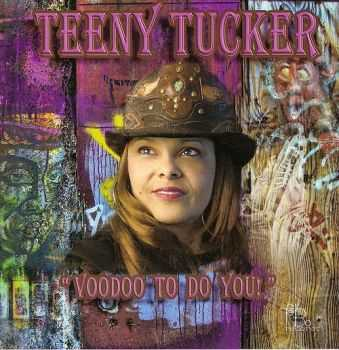 Teeny Tucker - Voodoo To Do You (2013)