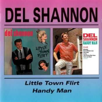 Del Shannon - Little Town Flirt `63 / Handy Man `64