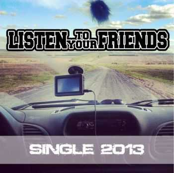 Listen To Your Friends � Important [Single] (2013)