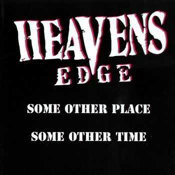 Heavens Edge - Some Other Place, Some Other Time (1998) [Reissue 1999]