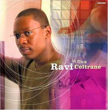 Ravi Coltrane - In Flux (2005) HQ