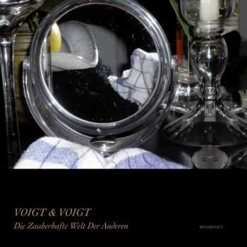 Voigt & Voigt - Die Zauberhafte Welt der Anderen (2013)