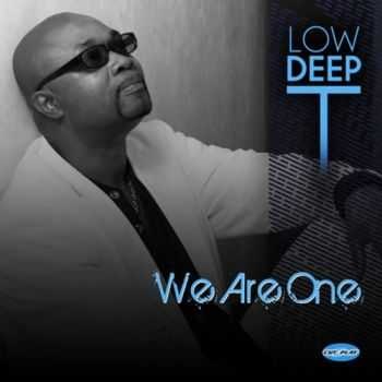 Low Deep T - We Are One (2012)
