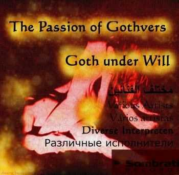 VA - The Passion Of Gothvers – Goth Under Will (2013)