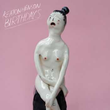 Keaton Henson - Birthdays (2013)