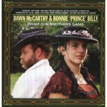 Bonnie 'Prince' Billy & Dawn McCarthy - What the Brothers Sang (2013)