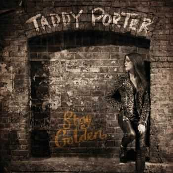 Taddy Porter - Stay Golden (2013)