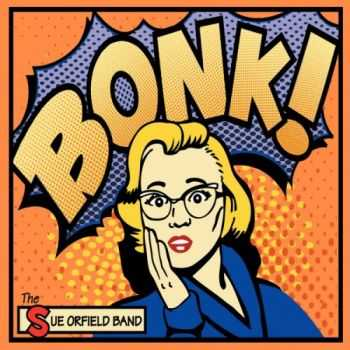 The Sue Orfield Band - Bonk! (2013)