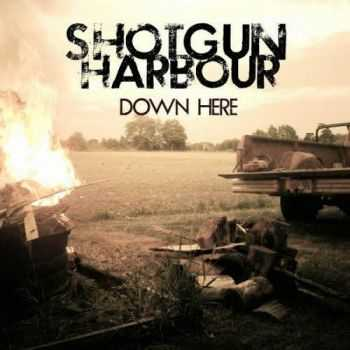 Shotgun Harbour - Down Here (2012)