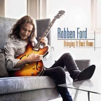 Robben Ford - Bringing It Back Home (2013)