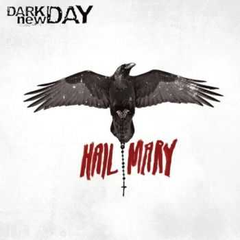Dark New Day - Hail Mary (2013) Lossless