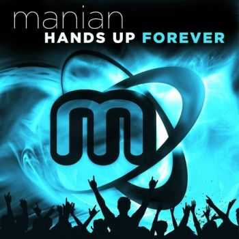Manian - Hands Up Forever (2013)