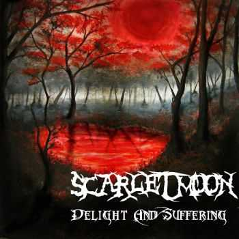 Scarlet Moon - Delight And Suffering (2012)
