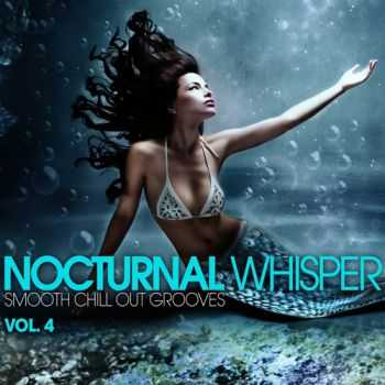 VA - Nocturnal Whisper - Smooth Chill Out Grooves, Vol. 4 (2013)
