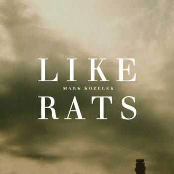 Mark Kozelek - Like Rats (2013)