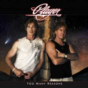 Player - Too Many Reasons (2013)