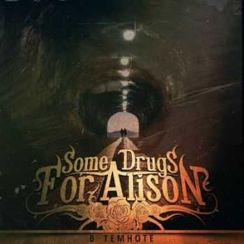 Some Drugs For Alison - � ������� [Single] (2013)