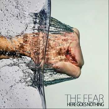 The Fear - Here Goes Nothing (2012)