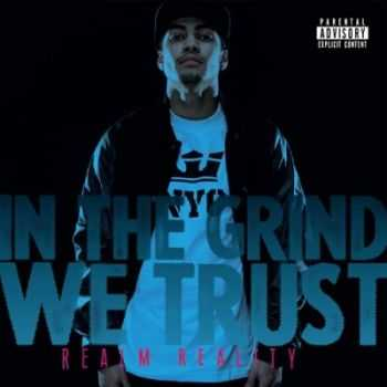 Realm Reality - In The Grind We Trust (2013)